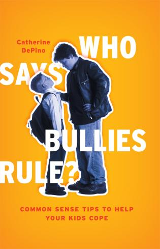 Cover image for the book Who Says Bullies Rule?: Common Sense Tips to Help Your Kids to Cope