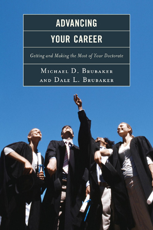 Cover image for the book Advancing Your Career: Getting and Making the Most of Your Doctorate