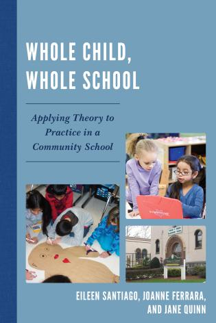 Cover image for the book Whole Child, Whole School: Applying Theory to Practice in a Community School