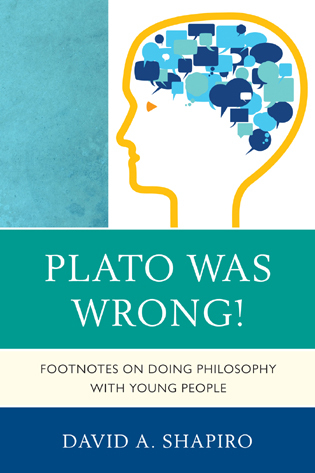 Cover image for the book Plato Was Wrong!: Footnotes on Doing Philosophy with Young People