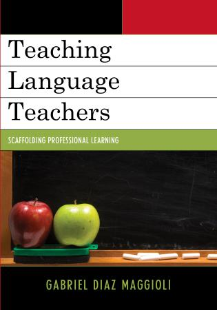 Cover image for the book Teaching Language Teachers: Scaffolding Professional Learning