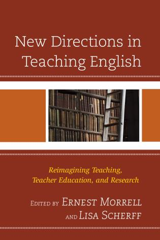 Cover image for the book New Directions in Teaching English: Reimagining Teaching, Teacher Education, and Research