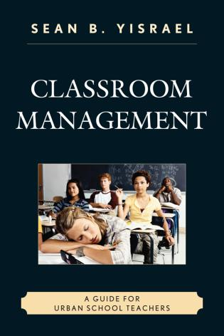 Cover image for the book Classroom Management: A Guide for Urban School Teachers