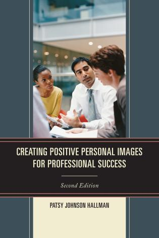 Cover image for the book Creating Positive Images for Professional Success, 2nd Edition