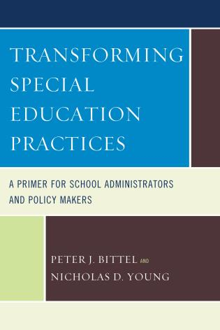 Cover image for the book Transforming Special Education Practices: A Primer for School Administrators and Policy Makers