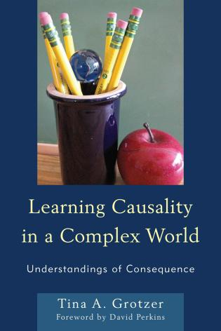 Cover image for the book Learning Causality in a Complex World: Understandings of Consequence