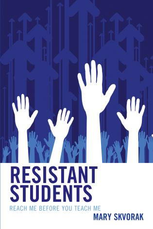 Cover image for the book Resistant Students: Reach Me Before You Teach Me