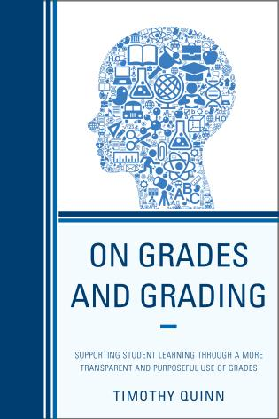 Cover image for the book On Grades and Grading: Supporting Student Learning through a More Transparent and Purposeful Use of Grades