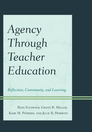 Cover image for the book Agency through Teacher Education: Reflection, Community, and Learning
