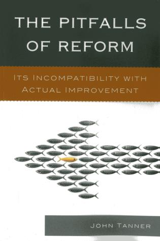 Cover image for the book The Pitfalls of Reform: Its Incompatibility with Actual Improvement