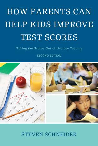 Cover image for the book How Parents Can Help Kids Improve Test Scores: Taking the Stakes Out of Literacy Testing, 2nd Edition