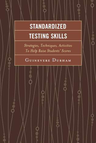 Cover image for the book Standardized Testing Skills: Strategies, Techniques, Activities To Help Raise Students' Scores, 2nd Edition