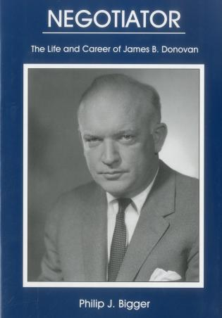 Cover image for the book Negotiator: The Life And Career of James B. Donovan