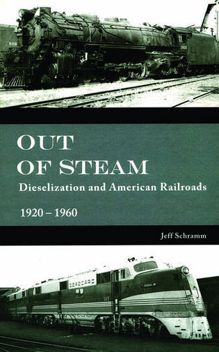 Cover image for the book Out of Steam: Dieselization and American Railroads, 1920D1960