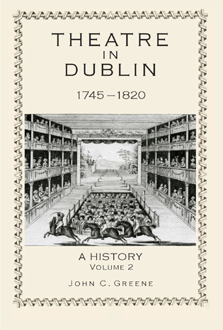 Cover image for the book Theatre in Dublin, 1745–1820: A History, Volume 2