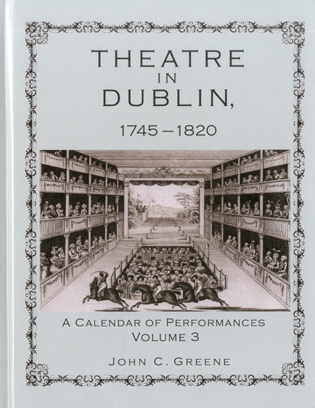 Cover image for the book Theatre in Dublin, 1745–1820: A Calendar of Performances, Volume 3