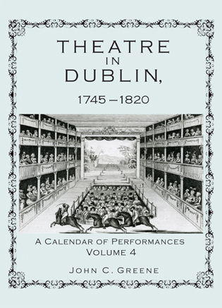 Cover image for the book Theatre in Dublin, 1745–1820: A Calendar of Performances, Volume 4