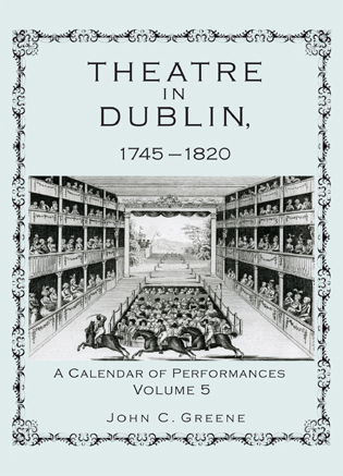 Cover image for the book Theatre in Dublin, 1745–1820: A Calendar of Performances, Volume 5