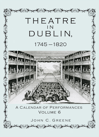 Cover image for the book Theatre in Dublin, 1745–1820: A Calendar of Performances, Volume 6
