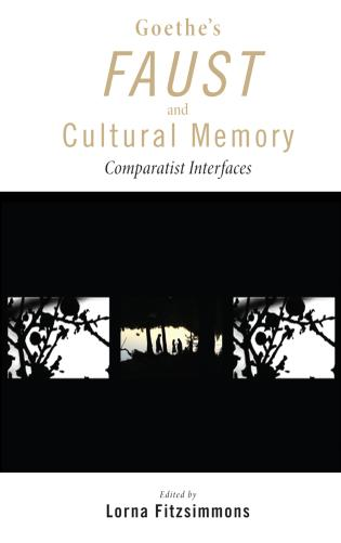 Cover image for the book Goethe's Faust and Cultural Memory: Comparatist Interfaces