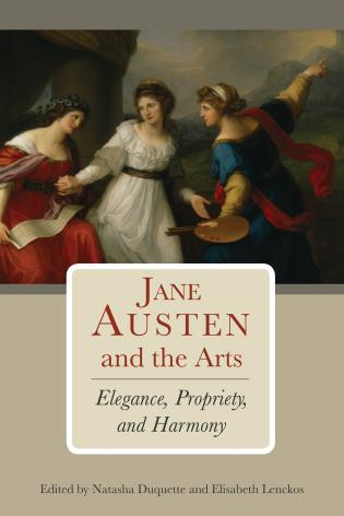 Cover image for the book Jane Austen and the Arts: Elegance, Propriety, and Harmony