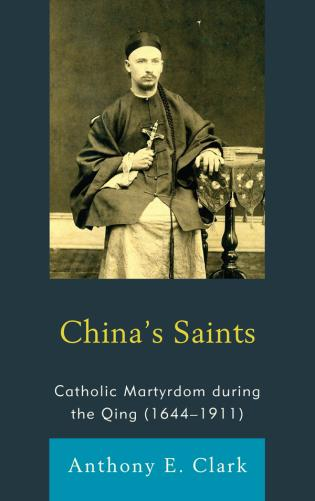 Cover image for the book China's Saints: Catholic Martyrdom During the Qing (1644–1911)