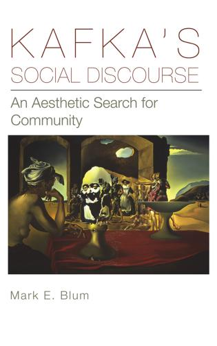 Cover image for the book Kafka's Social Discourse: An Aesthetic Search for Community