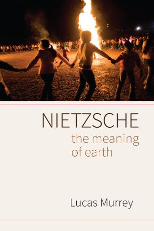 Cover image for the book Nietzsche: The Meaning of Earth