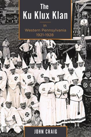 Cover image for the book The Ku Klux Klan in Western Pennsylvania, 1921–1928