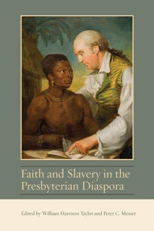 Cover image for the book Faith and Slavery in the Presbyterian Diaspora