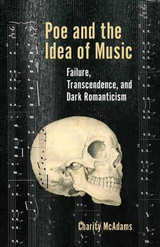 Cover image for the book Poe and the Idea of Music: Failure, Transcendence, and Dark Romanticism