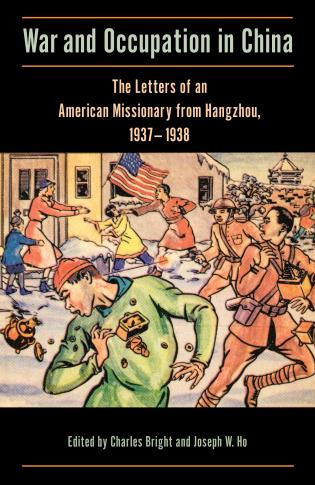 Cover image for the book War and Occupation in China: The Letters of an American Missionary from Hangzhou, 1937–1938