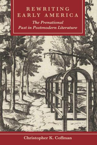 Cover image for the book Rewriting Early America: The Prenational Past in Postmodern Literature