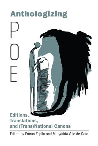 Cover image for the book Anthologizing Poe: Editions, Translations, and (Trans)National Canons