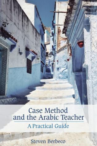 Cover image for the book Case Method and the Arabic Teacher: A Practical Guide