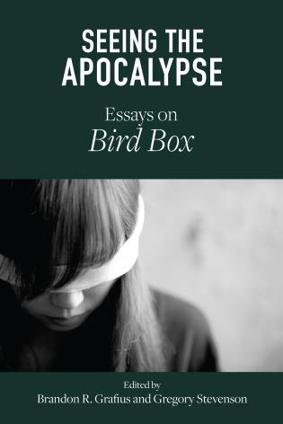 Cover image for the book Seeing the Apocalypse: Essays on Bird Box