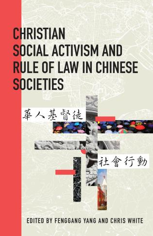 Cover image for the book Christian Social Activism and Rule of Law in Chinese Societies