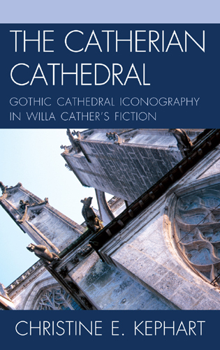 Cover image for the book The Catherian Cathedral: Gothic Cathedral Iconography in Willa Cather's Fiction