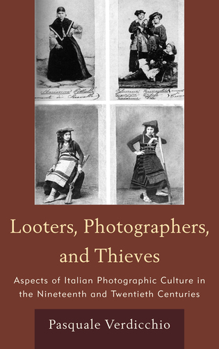 Cover image for the book Looters, Photographers, and Thieves: Aspects of Italian Photographic Culture in the Nineteenth and Twentieth Centuries