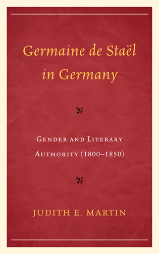 Cover image for the book Germaine de Staël in Germany: Gender and Literary Authority (1800–1850)