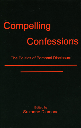 Cover image for the book Compelling Confessions: The Politics of Personal Disclosure
