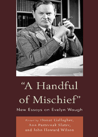 Cover image for the book A Handful of Mischief: New Essays on Evelyn Waugh
