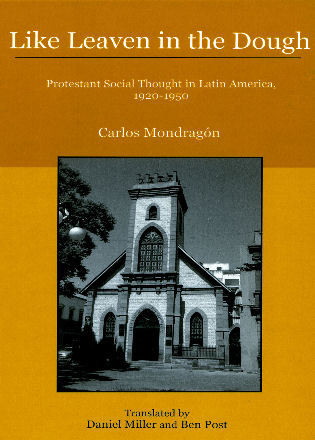 Cover image for the book Like Leaven in the Dough: Protestant Social Thought in Latin America, 1920–1950