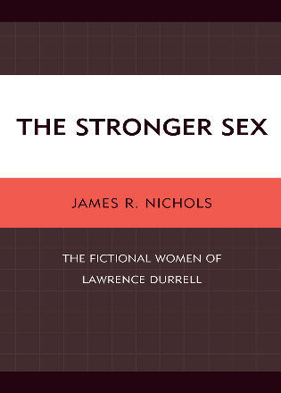 Cover image for the book The Stronger Sex: The Fictional Women of Lawrence Durrell