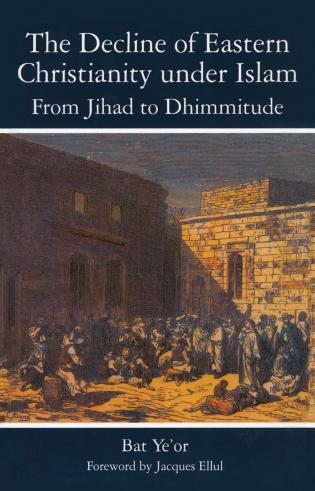 Cover image for the book The Decline of Eastern Christianity Under Islam: From Jihad to Dhimmitude: Seventh-Twentieth Century