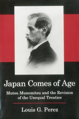 Cover image for the book Japan Comes of Age: Mutsu Munemitsu and the Revision of the Unequal Treaties