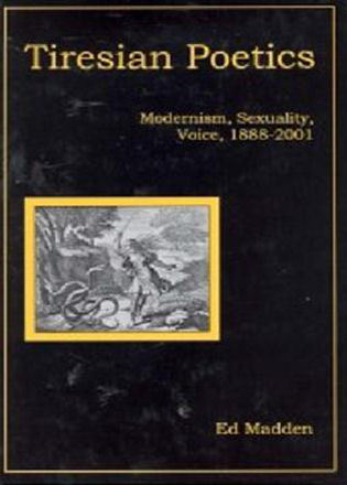 Cover image for the book Tiresian Poetics: Modernism, Sexuality, Voice, 1888-2001