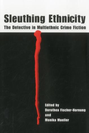 Cover image for the book Sleuthing Ethnicity: The Detective in Multiethnic Crime Fiction