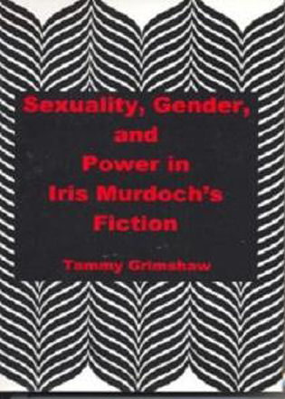 Sexuality gender and power in iris murdochs fiction