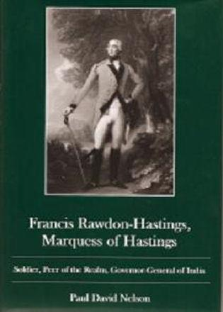Cover image for the book Francis Rawdon-Hastings Marguess of Hastings: Soldier, Peer of the Realm, Governor-General of India